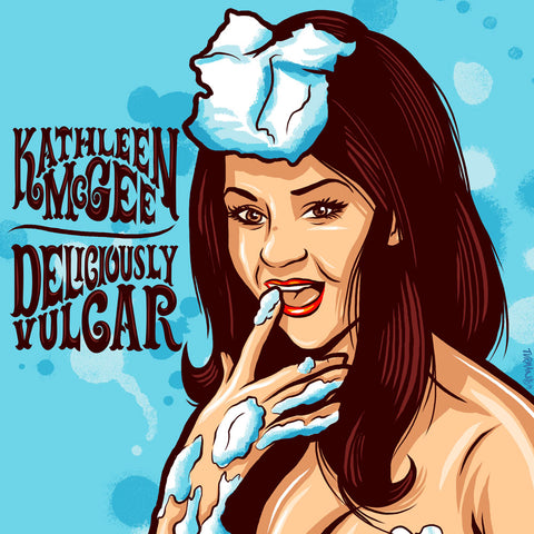 Kathleen McGee - Deliciously Vulgar (download)