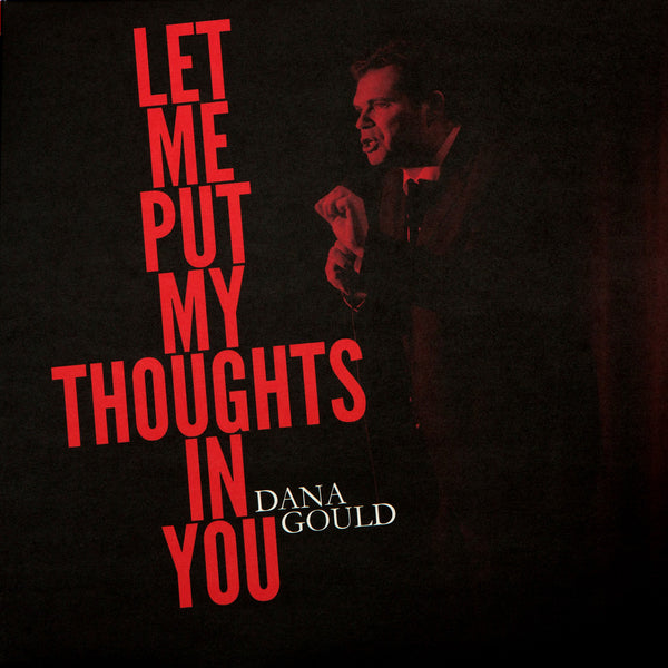 Dana Gould - Let Me Put My Thoughts In You (half and half blood red w/black splatter and clear w/white splatter)