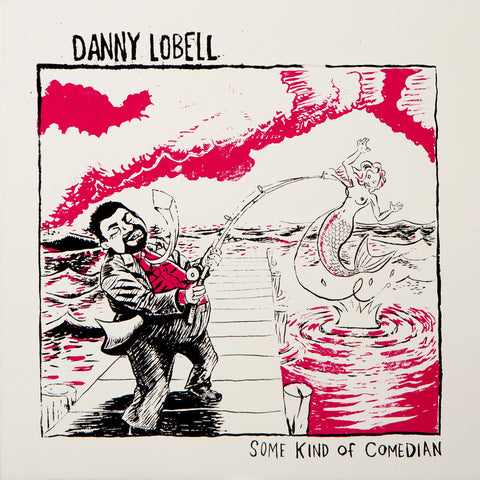 Danny Lobell - Some Kind of Comedian (art edition white w/red splatter vinyl)