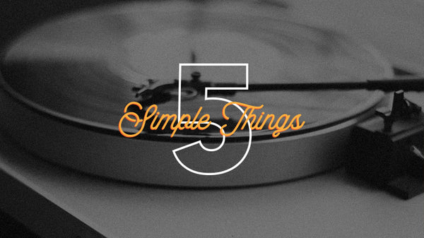 5 Simple Things - At Home Edition