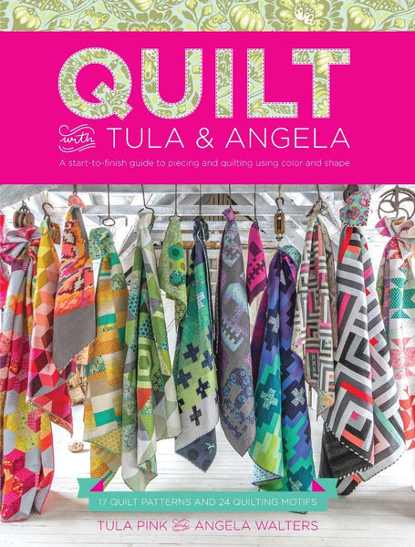 Quilt With Tula and Angela Book - Signed by Angela Walters & TULA PINK!