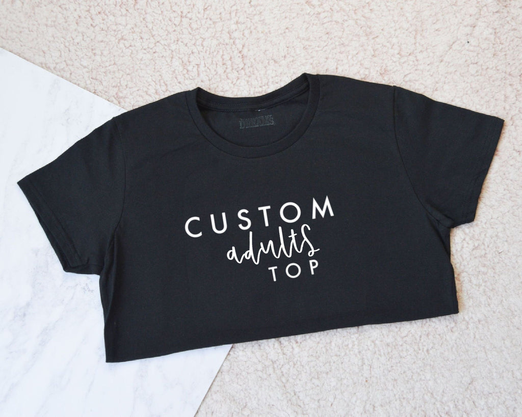 Custom Adults Top - You Make My Dreams