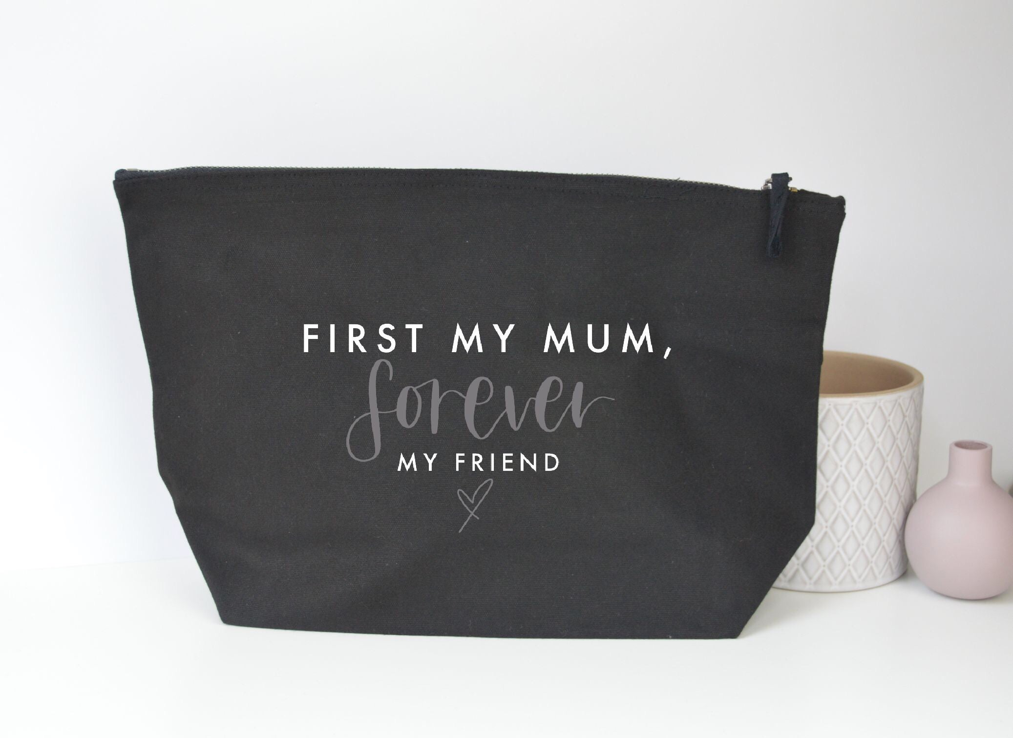 First my Mum, Forever my Friend Pouch - You Make My Dreams