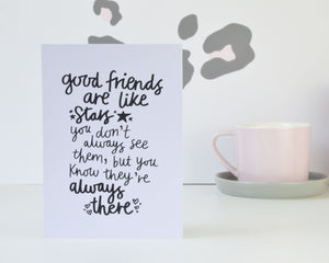Good Friends are like Stars Print - You Make My Dreams