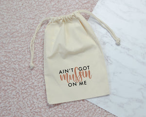 Ain't Got Muffin on Me Drawstring Veg Bag - You Make My Dreams