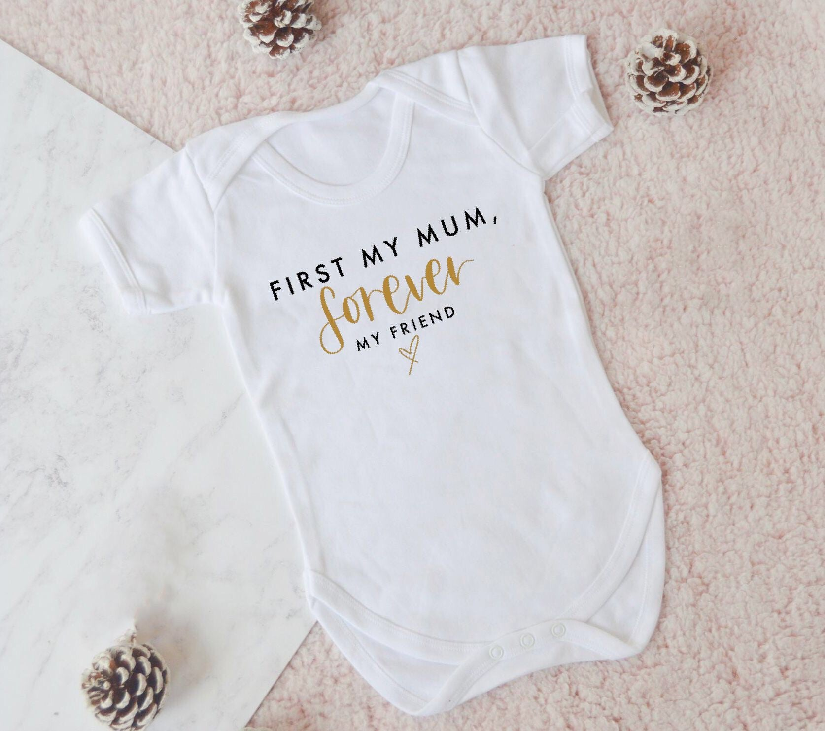 First my Mum, Forever my Friend Baby Vest - You Make My Dreams