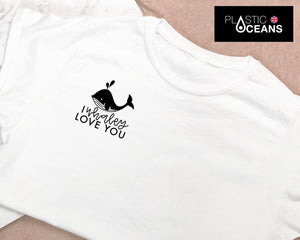 I Whaley Love You Adults T-Shirt