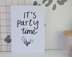 It's Party Time Print - You Make My Dreams