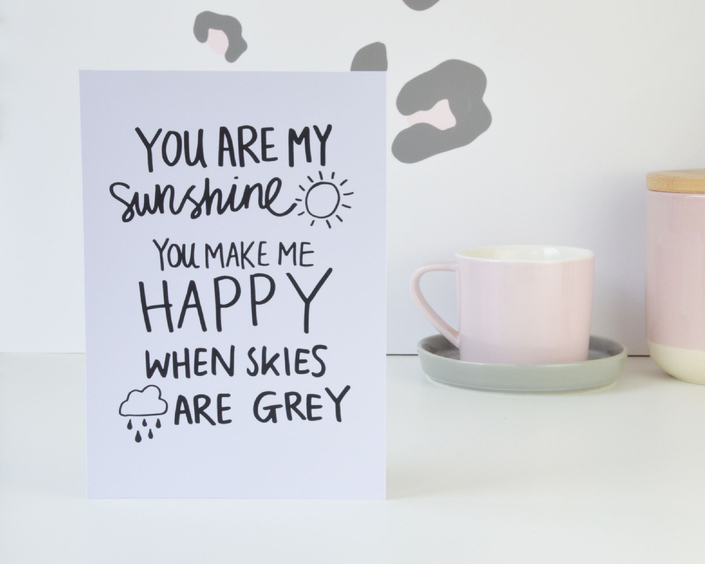 You are my Sunshine Print - You Make My Dreams