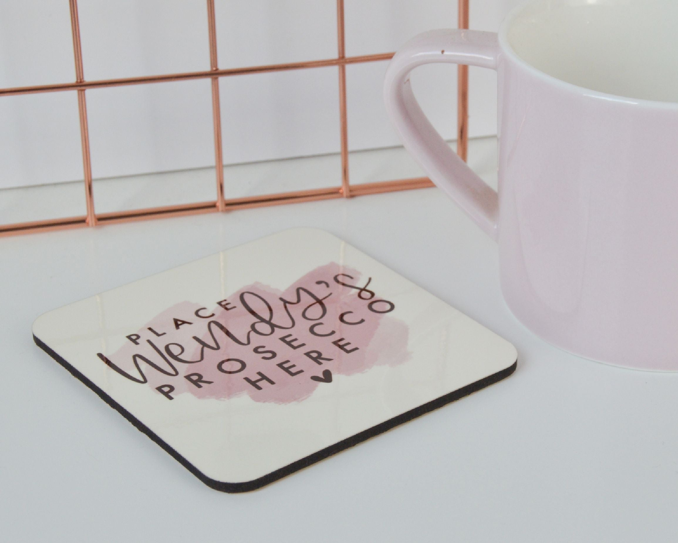 Personalised Place Prosecco Here Coaster - You Make My Dreams
