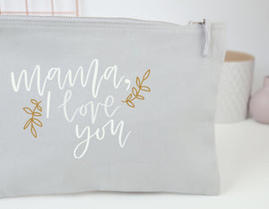 Mama, I love you Pouch - You Make My Dreams