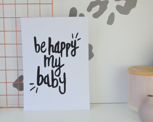 Be Happy My Baby Print - You Make My Dreams
