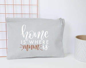 'Home Is Where Mum Is' Pouch - You Make My Dreams