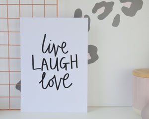 Live Laugh Love Print - You Make My Dreams