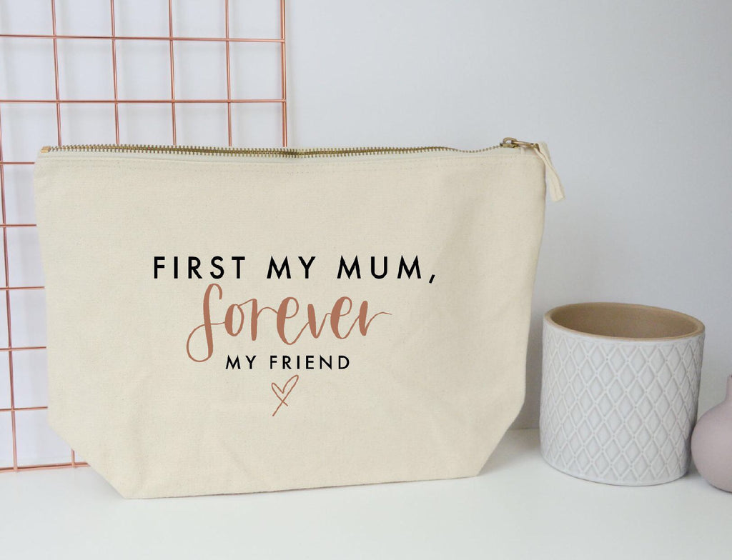 First my Mum, Forever my Friend Pouch