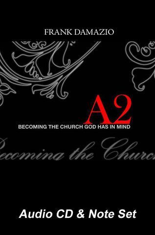 A2:  Becoming the Church God Has In Mind