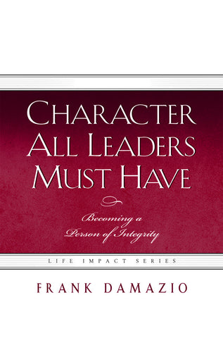 Character All Leaders Must Have