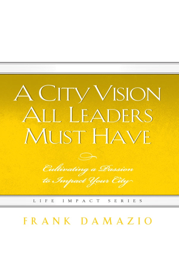 A City Vision All Leaders Must Have