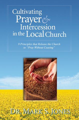 Cultivating Prayer & Intercession in the Local Church