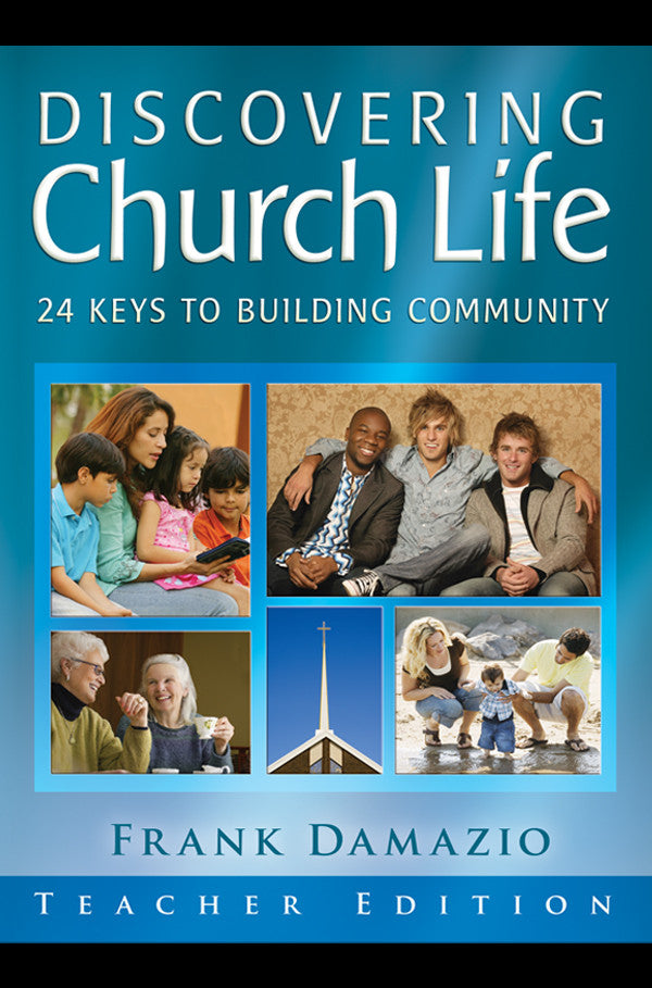 Discovering Church Life:  24 Keys to Building Community