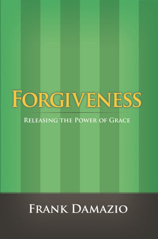 Forgiveness:  Releasing the Power of Grace