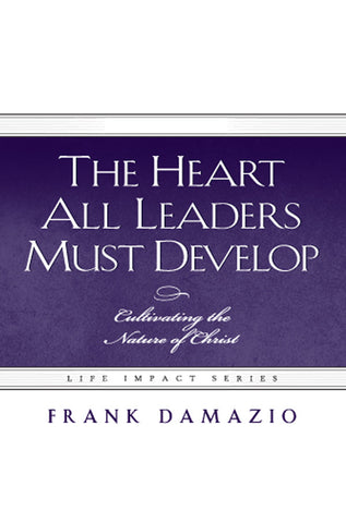 Heart All Leaders Must Develop
