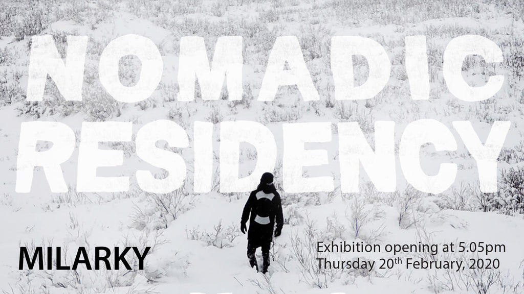 Nomadic Residency - Solo exhibition from Milarky