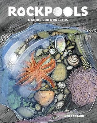 Rock Pools: A Guide for Kiwi Kids