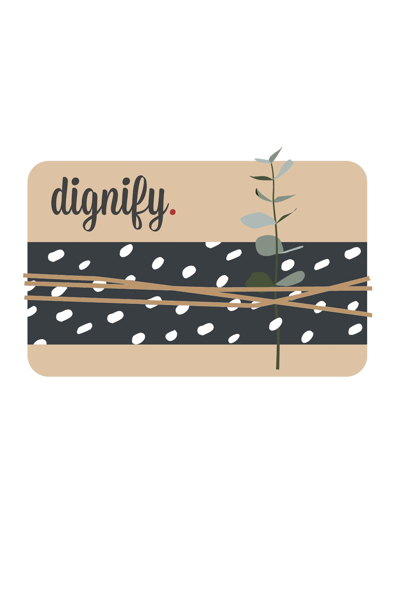 Dignify Gift Card (Digital)