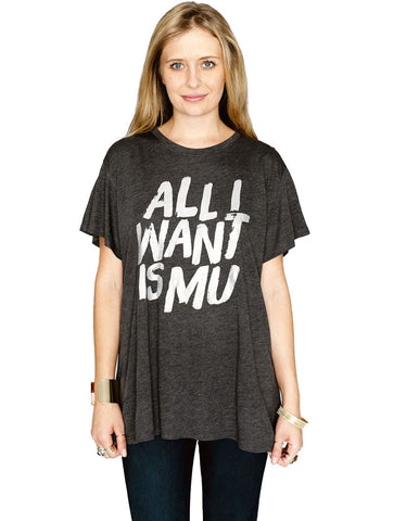Show Me Your Mumu All I Want Is Mu Oliver Tee in Charcoal