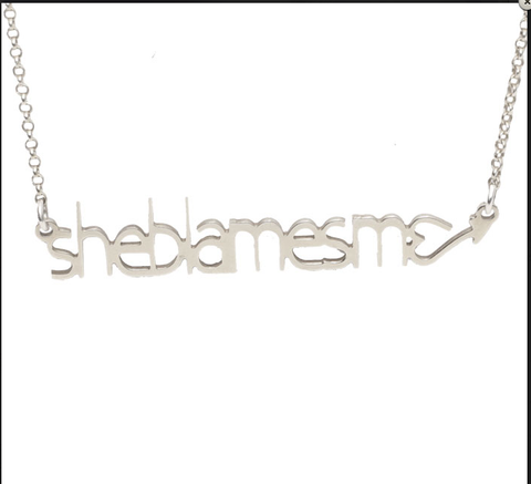 """She Blames Me"" Necklace"