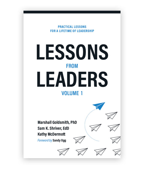 Lessons from Leaders: Practical Lessons for a Lifetime of Leadership