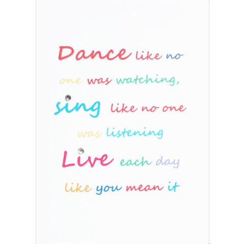 Dance, Sing, Live Handmade Birthday Card