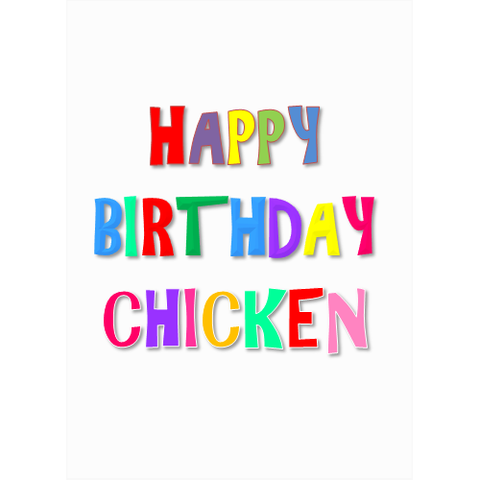 Happy Birthday Chicken
