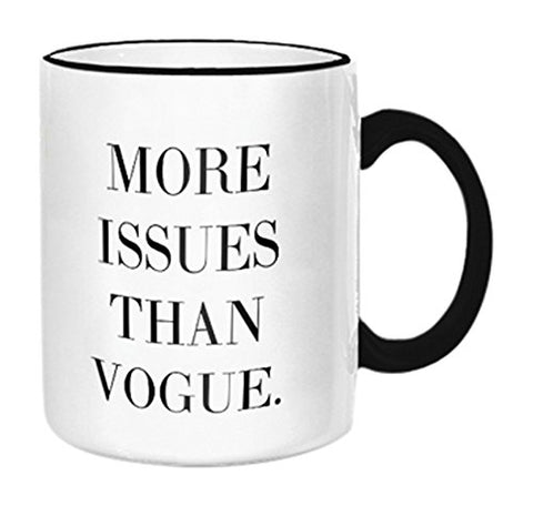 """More Issues Than Vogue"" Mug"