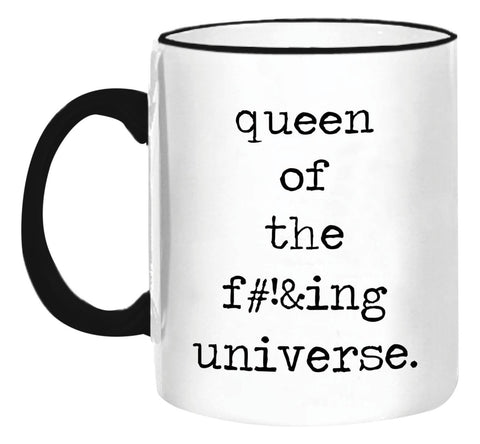 """Queen of the F*n Universe"" Mug"
