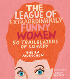 The League Of Extraordinarily Funny Women Book