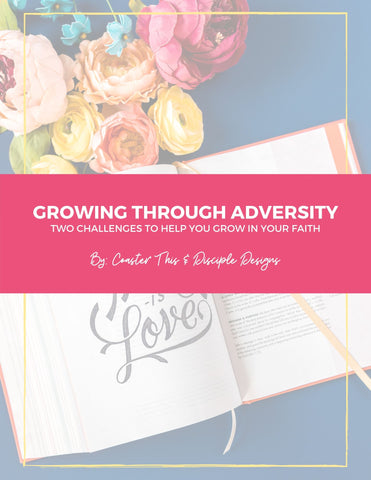 Growing through adversity disciple designs