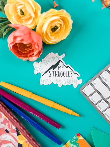 He Turns My Struggles into My Story Vinyl Sticker