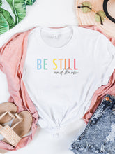 Load image into Gallery viewer, Be Still - White, Bella + Canvas Tee