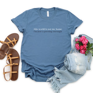 This World is Not My Home - Steel Blue, Bella + Canvas Tee