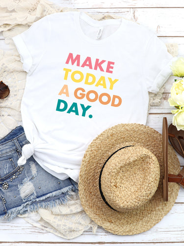 Make Today a Good Day - White, Bella + Canvas Tee