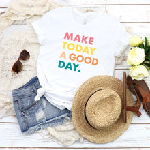 Load image into Gallery viewer, Make Today a Good Day - White, Bella + Canvas Tee