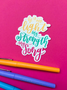 He is my Light, my Strength, my Song Vinyl Sticker