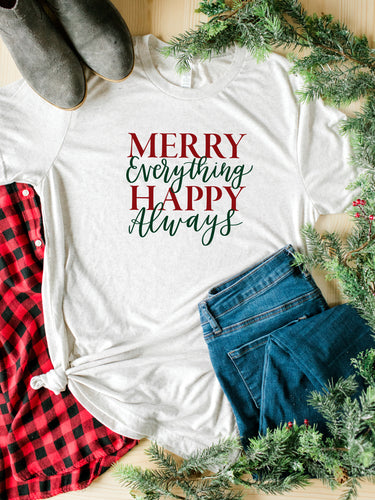 Merry Everything Happy Always Tee