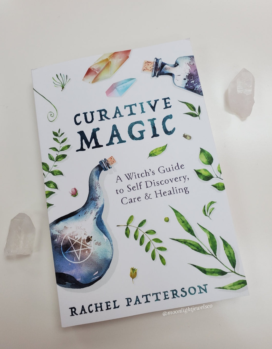 Curative Magic - A Witch's Guide to Self Discovery, Care & Healing