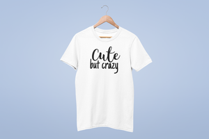 Tricou alb Cute But Crazy