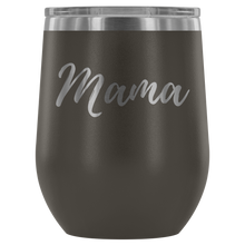 "Load image into Gallery viewer, ""Mama"" Etched Wine Tumbler"