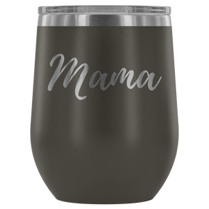 """Mama"" Etched Wine Tumbler"