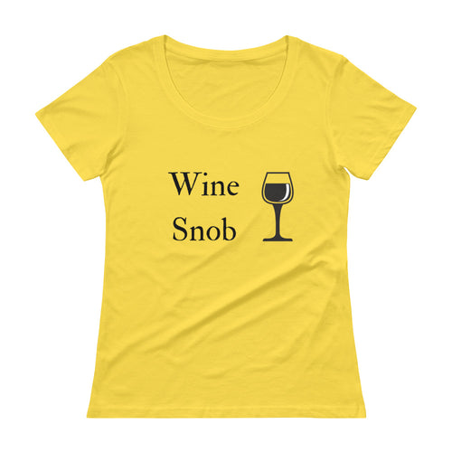 Wine Snob w/ Glass  Scoopneck Tee (available in 9 colors)